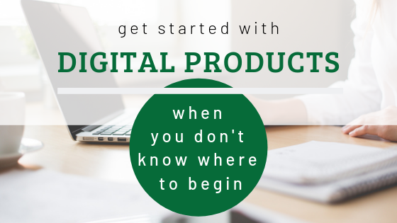 How to Get Started with Digital Products