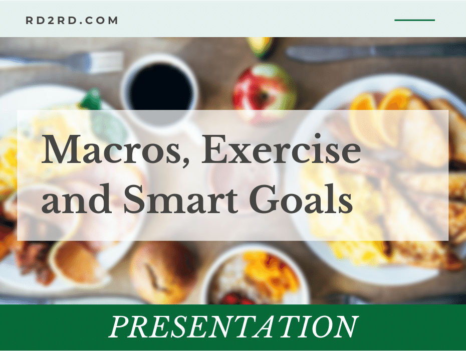 customizable power point presentation on macros, exercise and smart goals