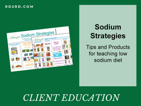 Sodium Strategies: Tips and Products for teaching low sodium diet